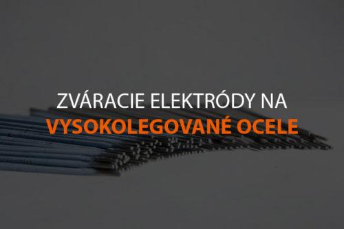 Zváracie elektródy na vysokolegované ocele